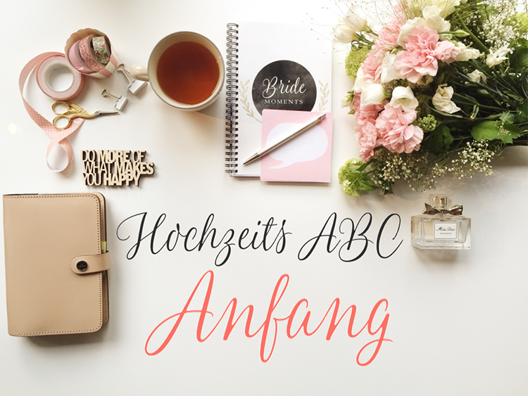 Hochzeits-ABC: A wie Anfang